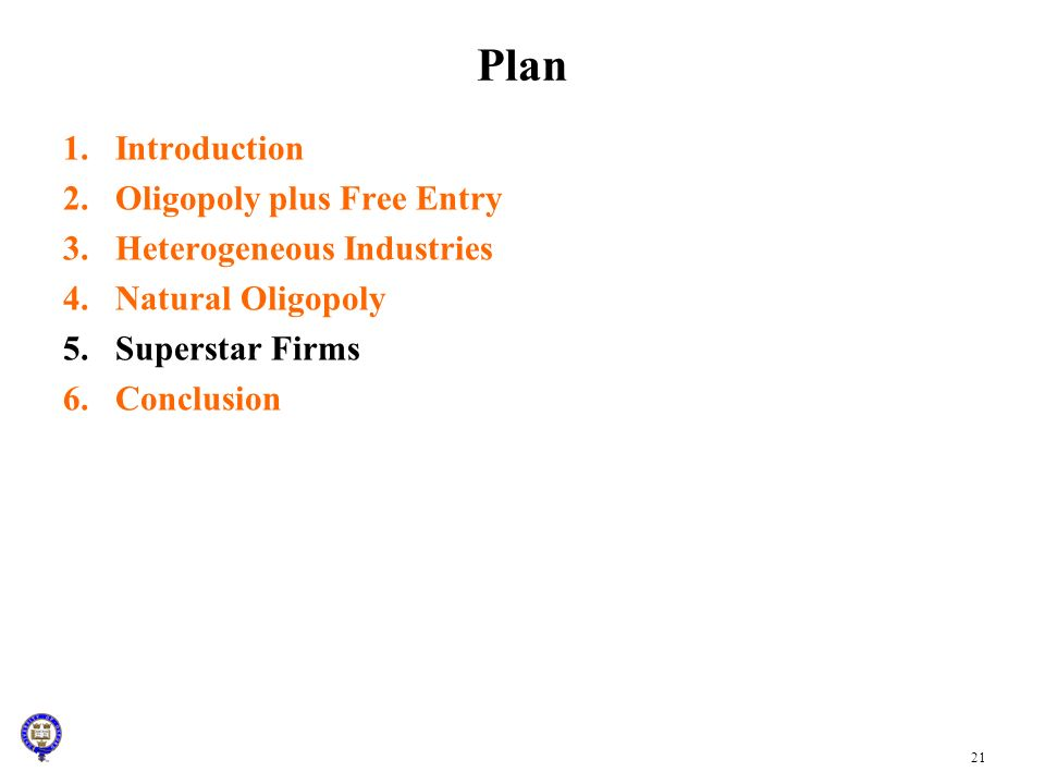 Plan Introduction Oligopoly plus Free Entry Heterogeneous Industries