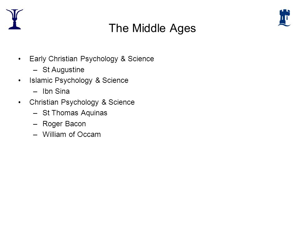 The Middle Ages Early Christian Psychology & Science St Augustine