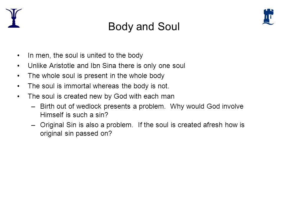 Body and Soul In men, the soul is united to the body