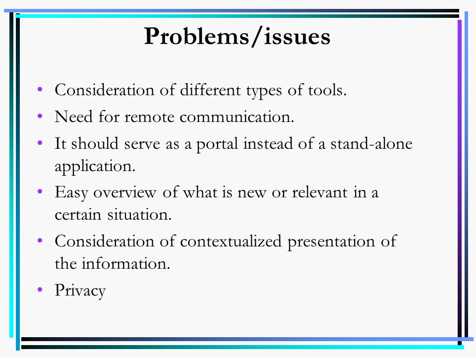 Problems/issues Consideration of different types of tools.