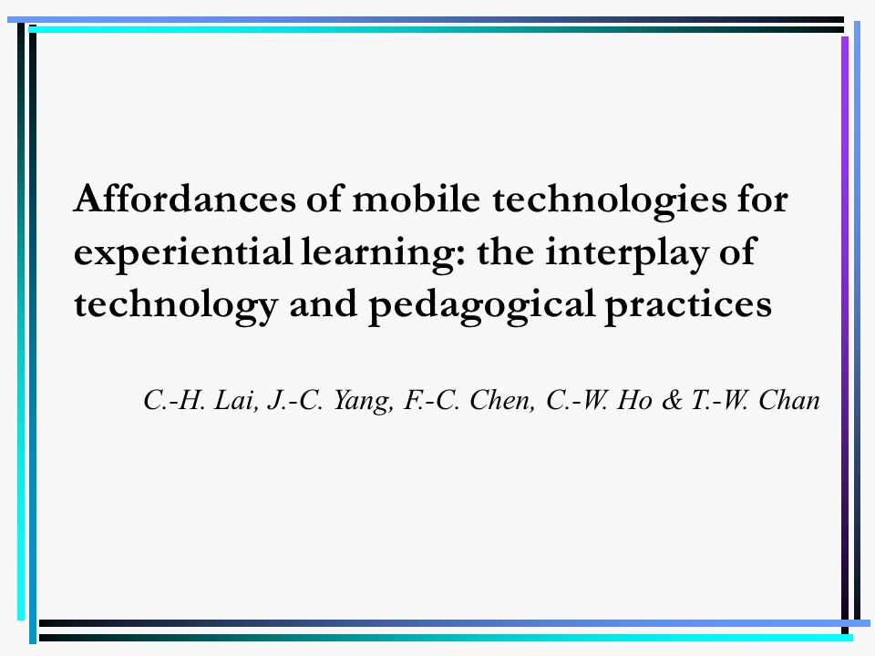 Affordances of mobile technologies for experiential learning: the interplay of technology and pedagogical practices