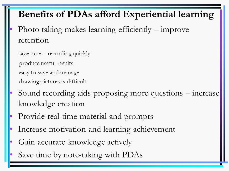 Benefits of PDAs afford Experiential learning