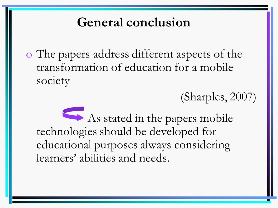 General conclusion The papers address different aspects of the transformation of education for a mobile society.
