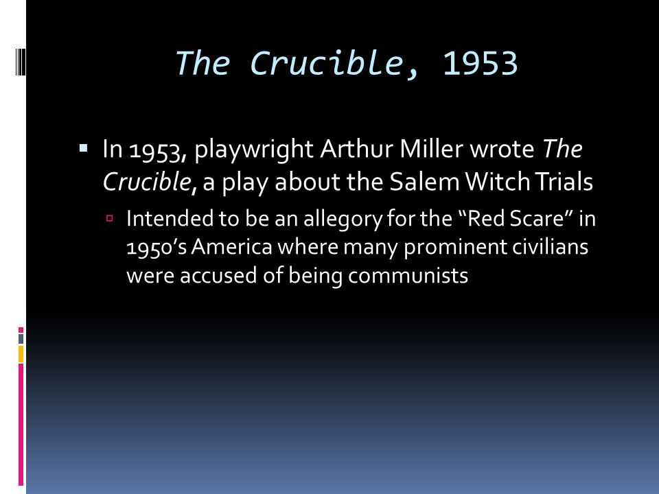 mirroring the salem witch trials in the crucible by arthur miller This play, based on the infamous salem witch trials of the 1690's that new england still has not lived down, was written by arthur miller in an earlier period in american history, the.