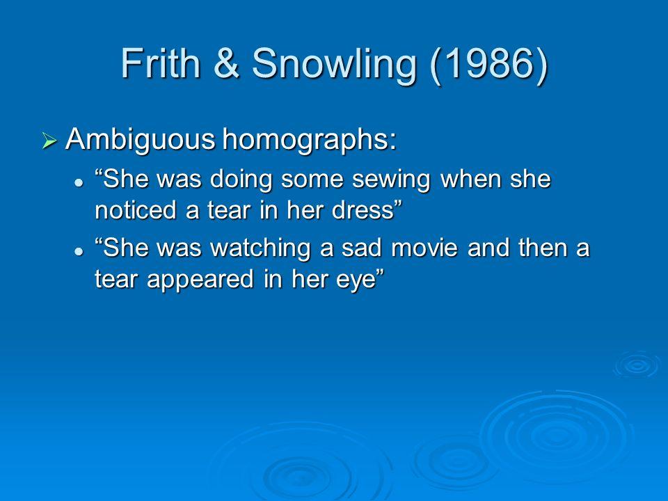 Frith & Snowling (1986) Ambiguous homographs: