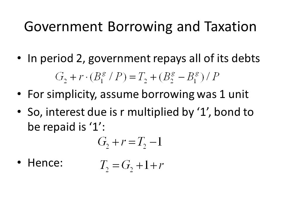 Government Borrowing and Taxation