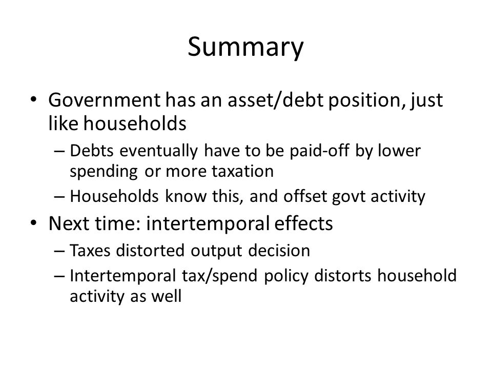 Summary Government has an asset/debt position, just like households