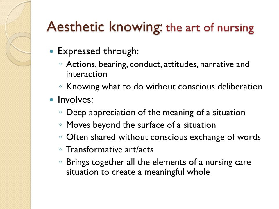 Aesthetic knowing: the art of nursing