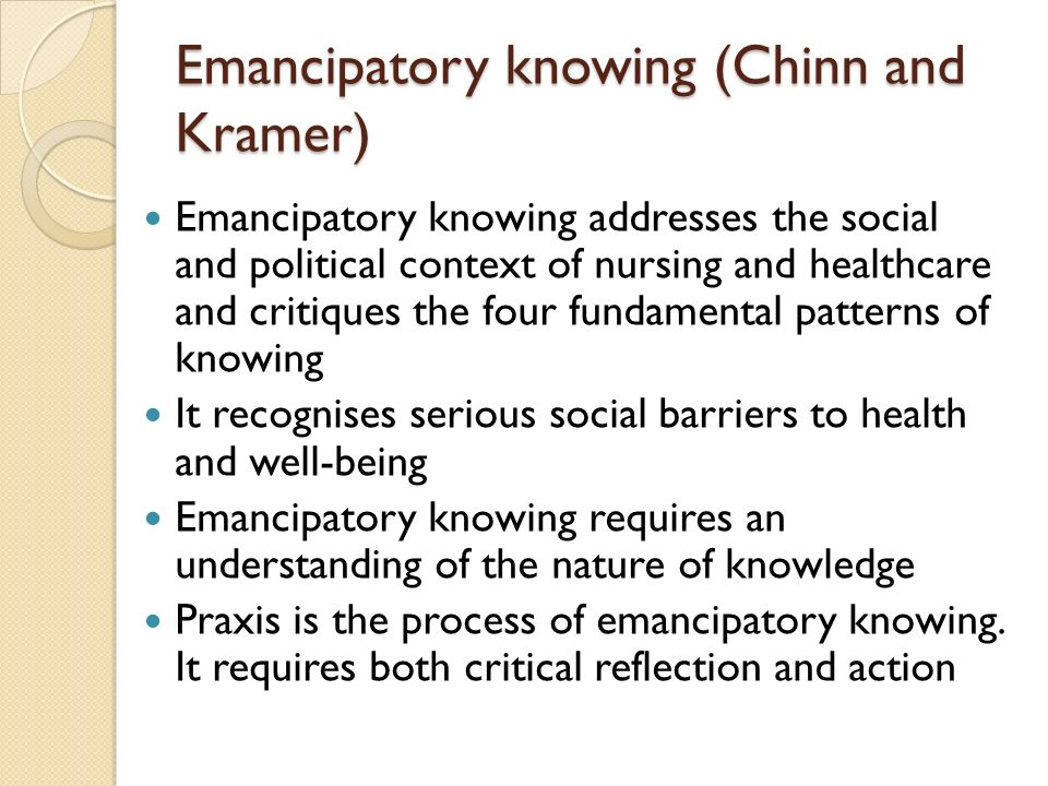 Emancipatory knowing (Chinn and Kramer)