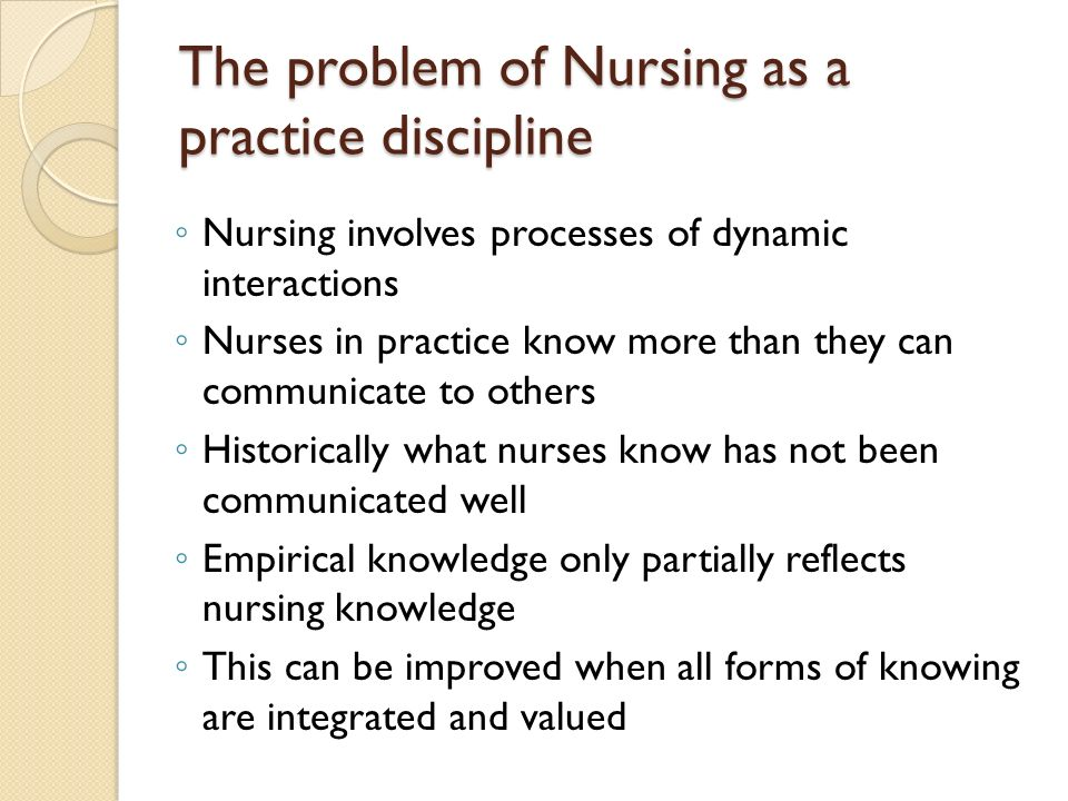 The problem of Nursing as a practice discipline