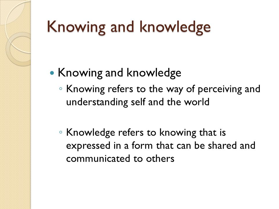 Knowing and knowledge Knowing and knowledge
