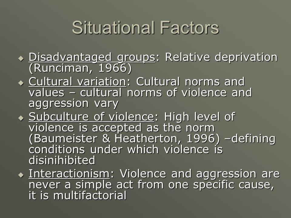Situational Factors Disadvantaged groups: Relative deprivation (Runciman, 1966)