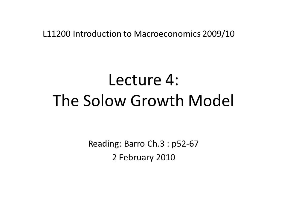 Lecture 4: The Solow Growth Model