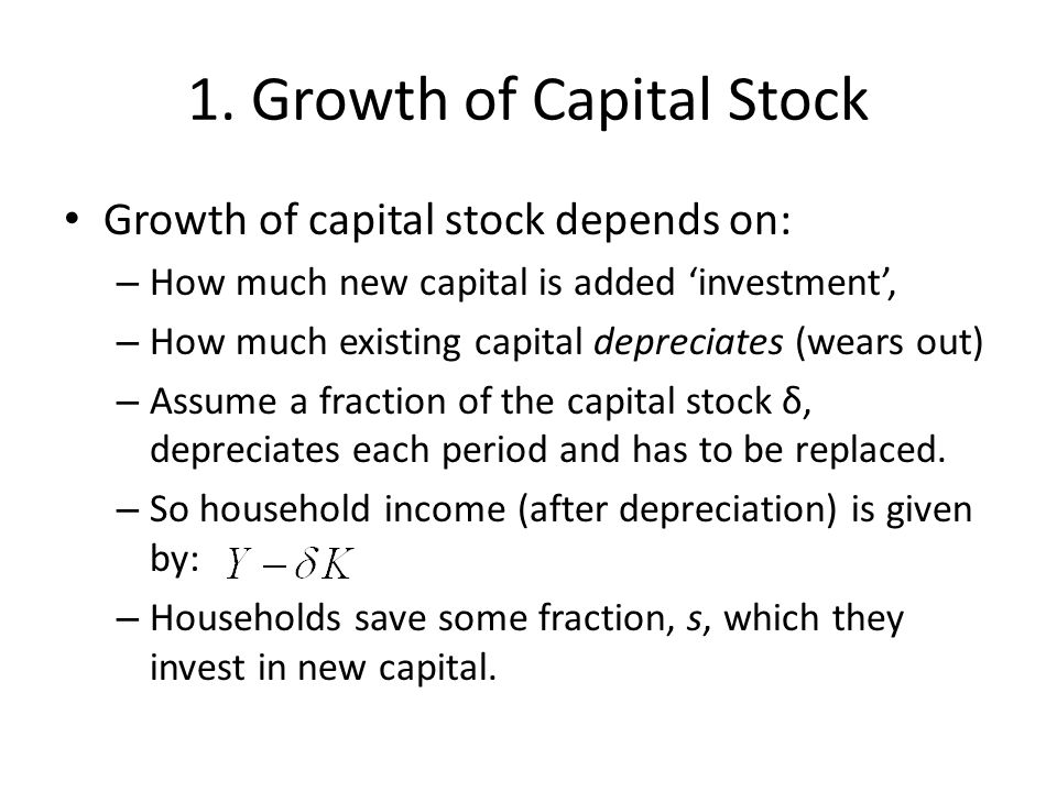 1. Growth of Capital Stock