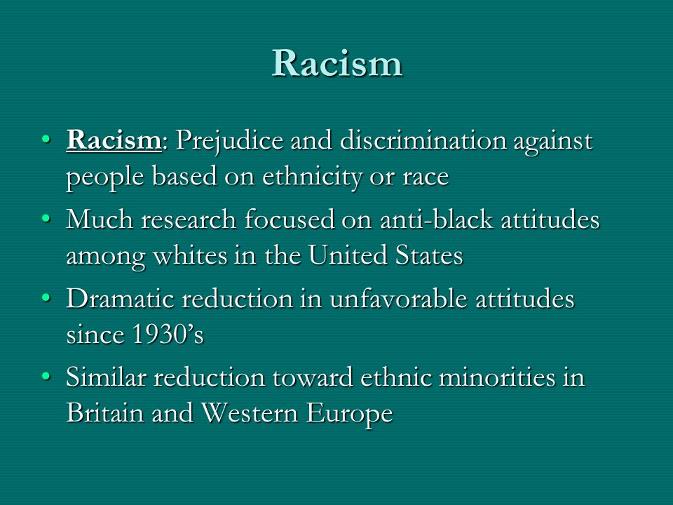 racism and prejudice on the minorities in the united states The term is often used in relation to what is seen as prejudice within a minority or one form of racism in the united states was enforced racial segregation.