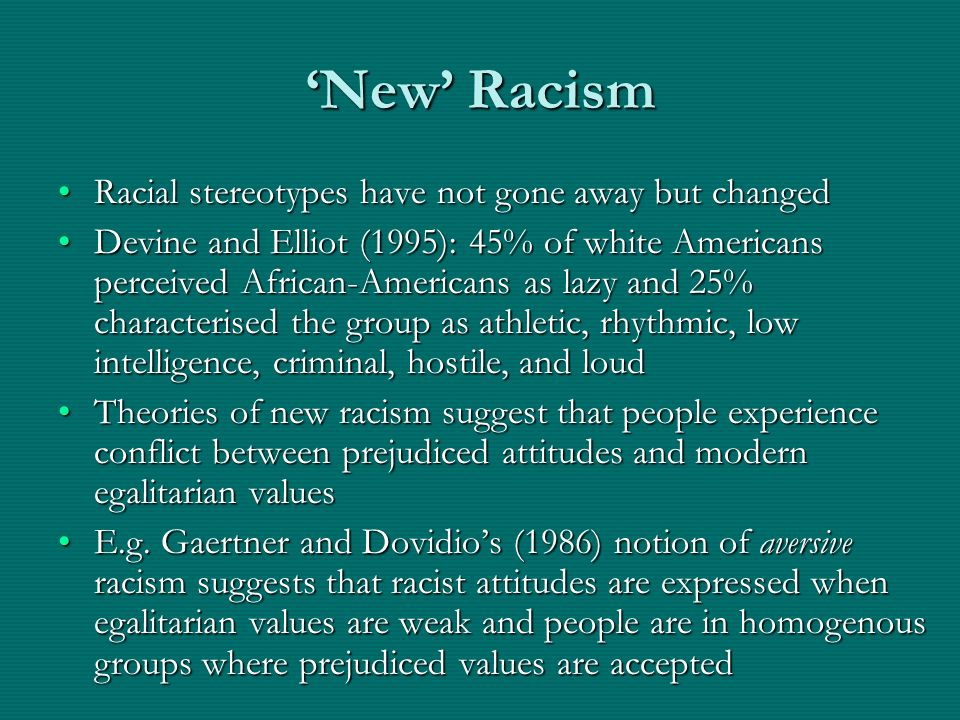 'New' Racism Racial stereotypes have not gone away but changed