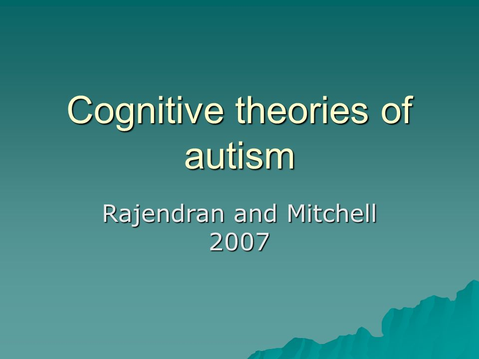 Cognitive theories of autism