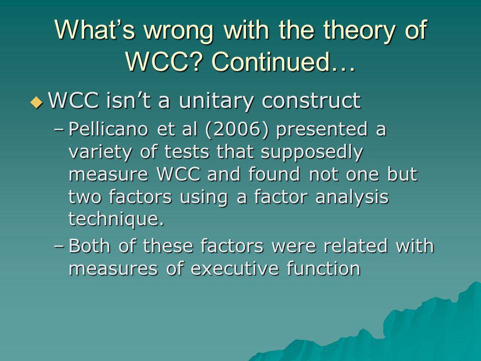 What's wrong with the theory of WCC Continued…
