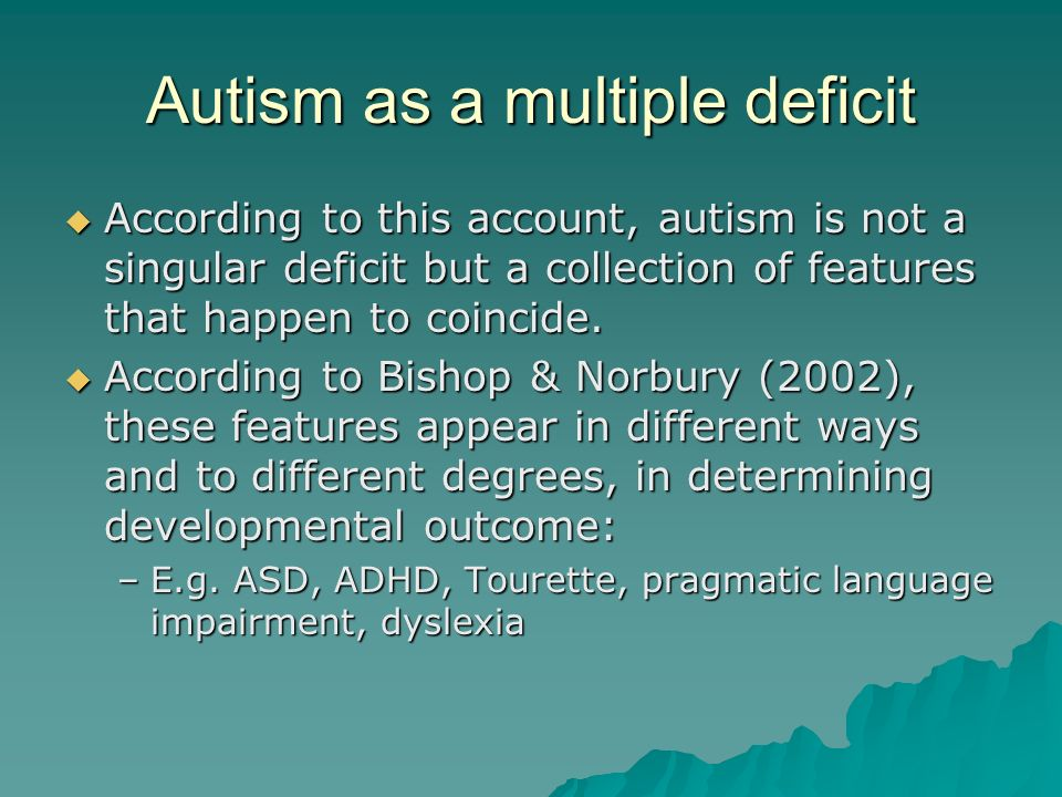 Autism as a multiple deficit
