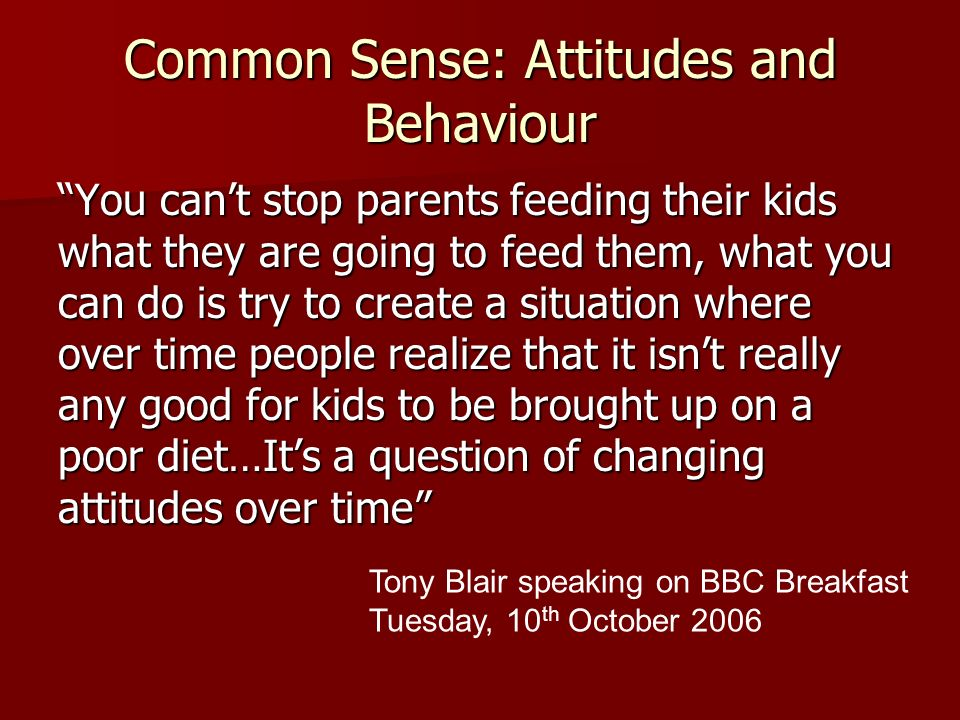 Common Sense: Attitudes and Behaviour