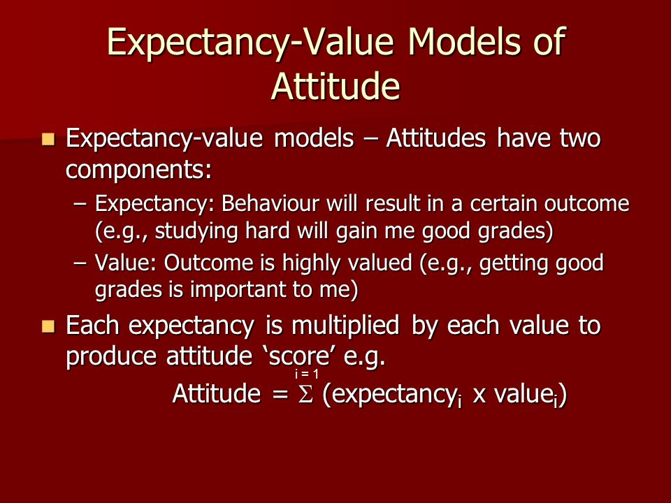 Expectancy-Value Models of Attitude
