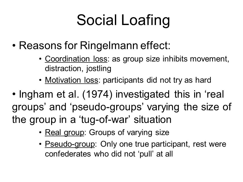 Social Loafing Reasons for Ringelmann effect: