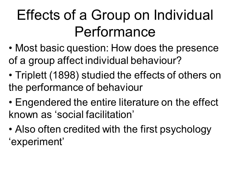 Effects of a Group on Individual Performance