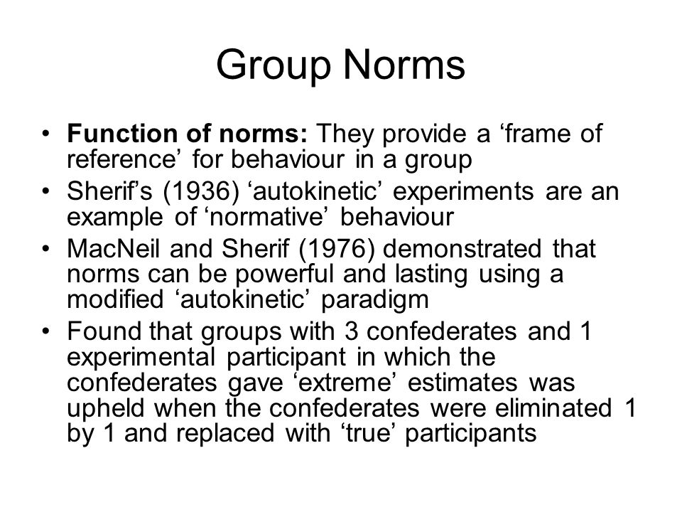 Group Norms Function of norms: They provide a 'frame of reference' for behaviour in a group.