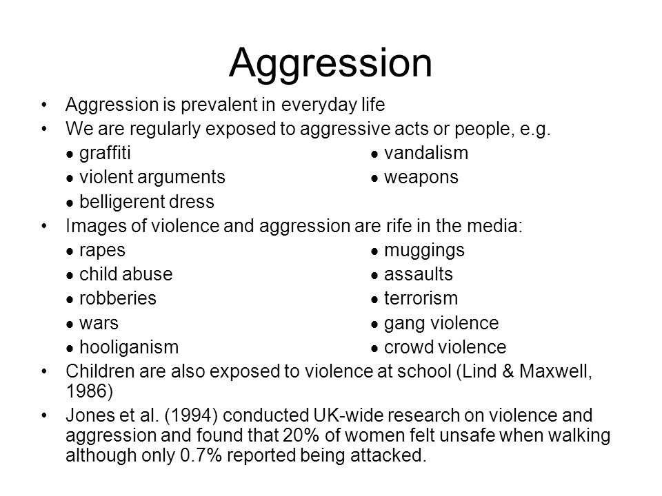 Aggression Aggression is prevalent in everyday life