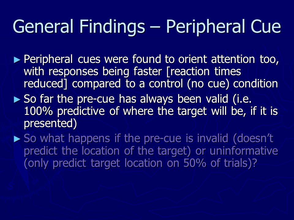 General Findings – Peripheral Cue