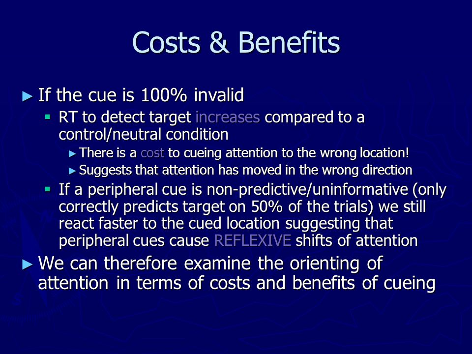 Costs & Benefits If the cue is 100% invalid