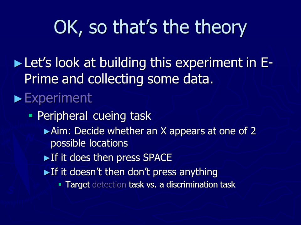 OK, so that's the theory Let's look at building this experiment in E-Prime and collecting some data.