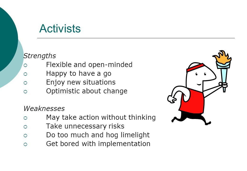 Activists Strengths Flexible and open-minded Happy to have a go