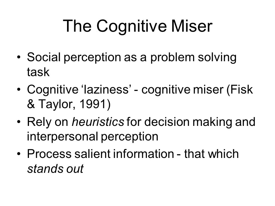 The Cognitive Miser Social perception as a problem solving task