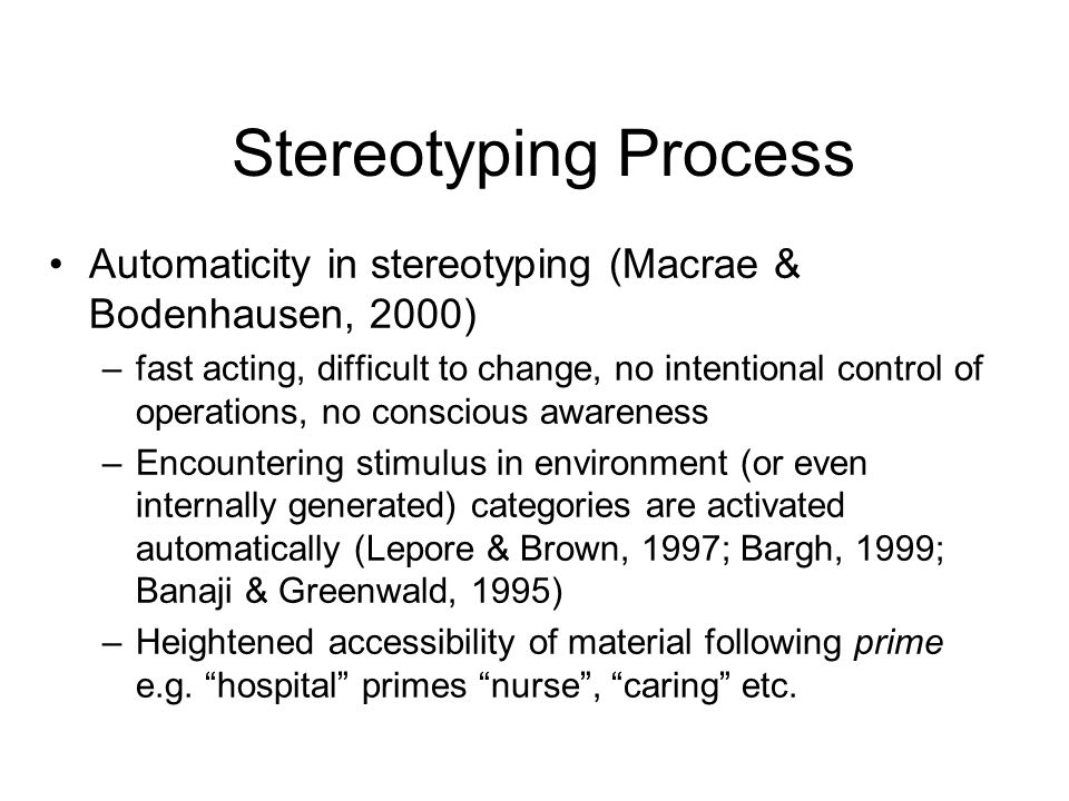 Stereotyping Process Automaticity in stereotyping (Macrae & Bodenhausen, 2000)