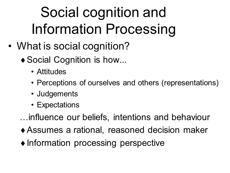 Social cognition and Information Processing