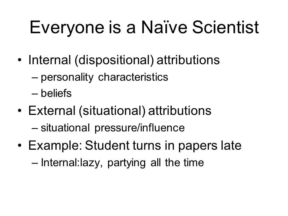 Everyone is a Naïve Scientist