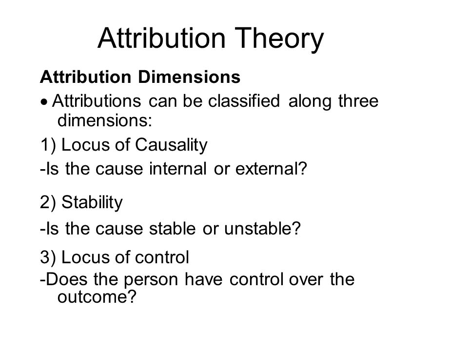 Attribution Theory Attribution Dimensions