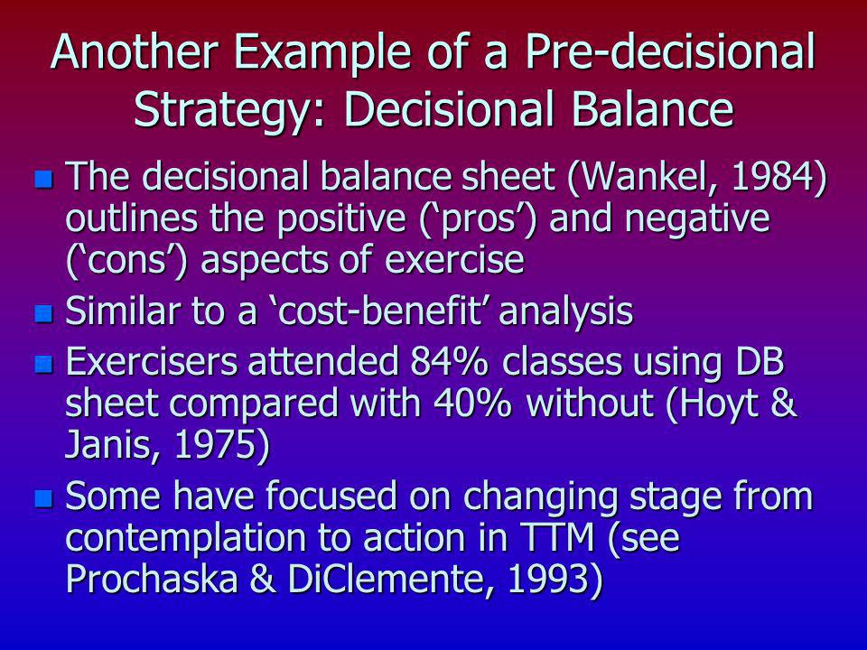 Another Example of a Pre-decisional Strategy: Decisional Balance