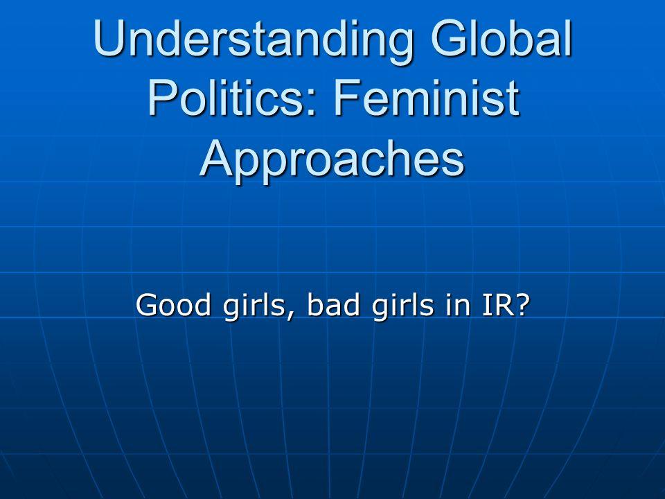 Understanding Global Politics: Feminist Approaches