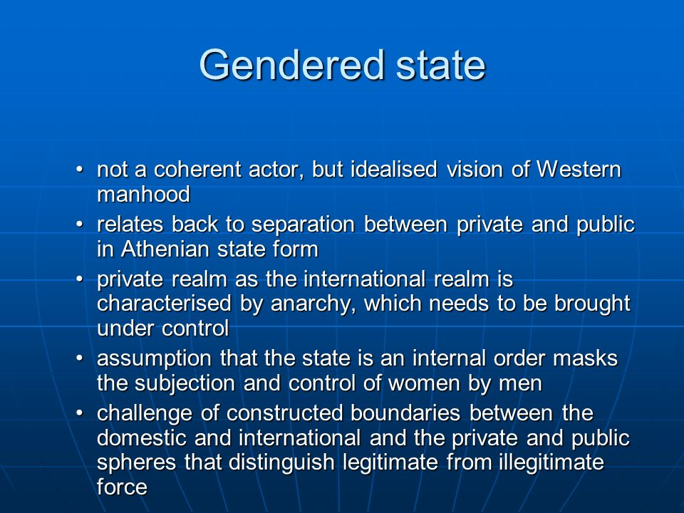 Gendered state not a coherent actor, but idealised vision of Western manhood.