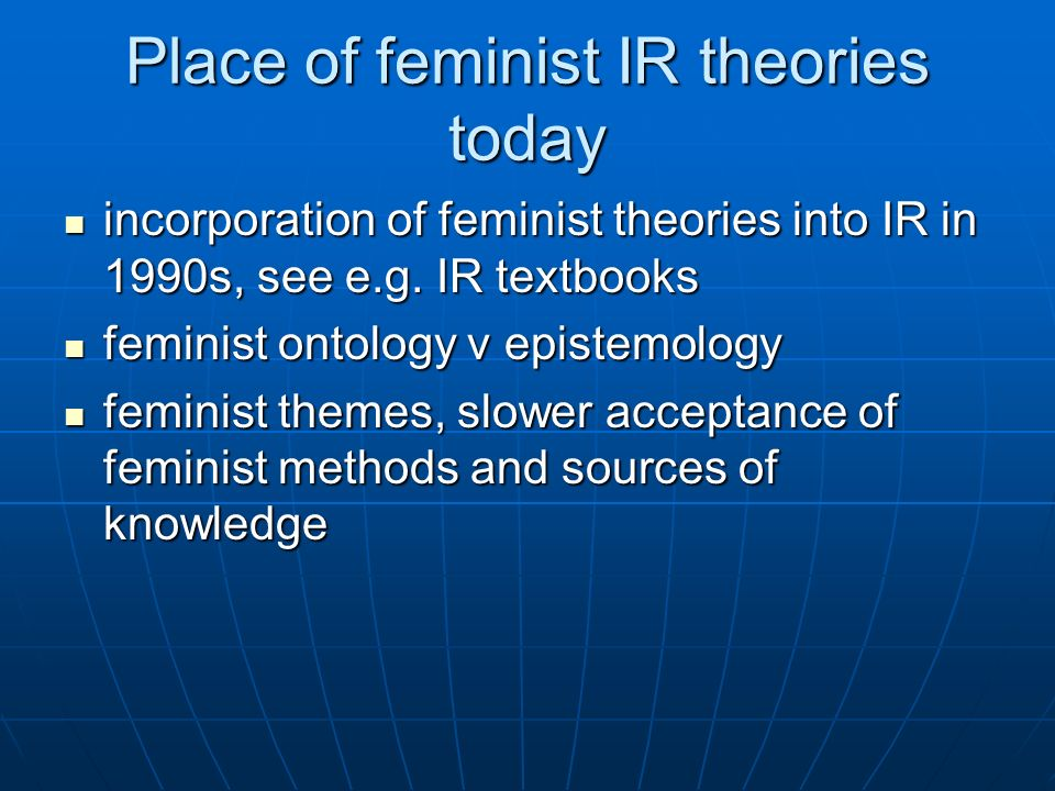 Place of feminist IR theories today