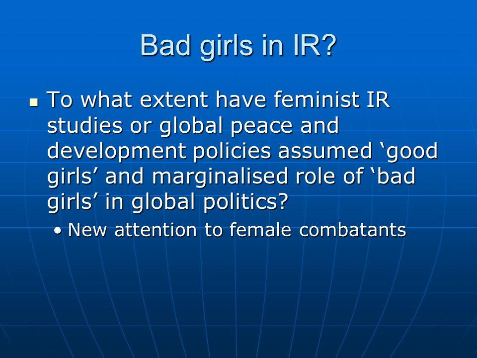 Bad girls in IR