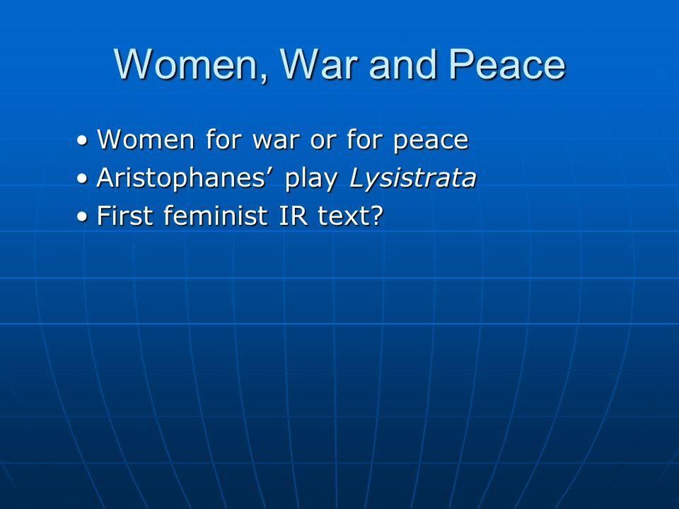 Women, War and Peace Women for war or for peace