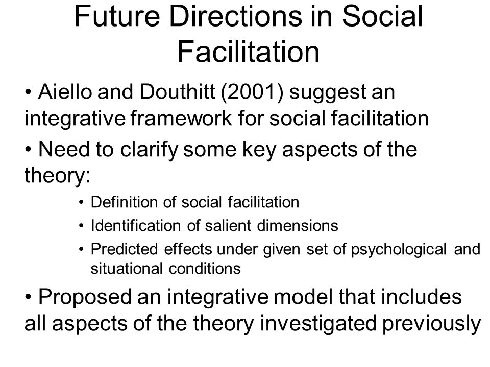 Future Directions in Social Facilitation