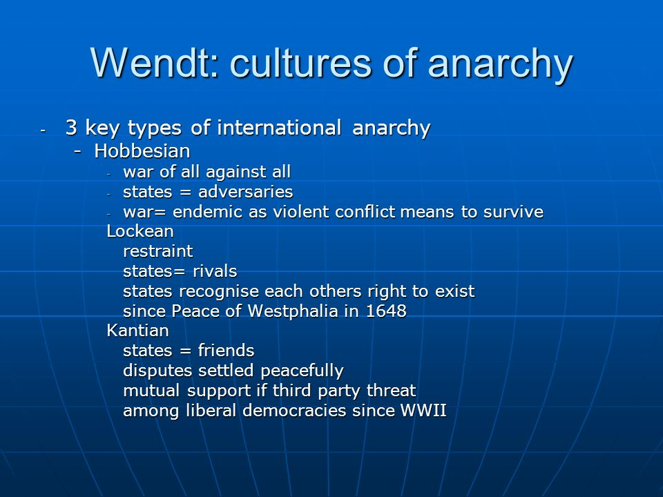 Wendt: cultures of anarchy