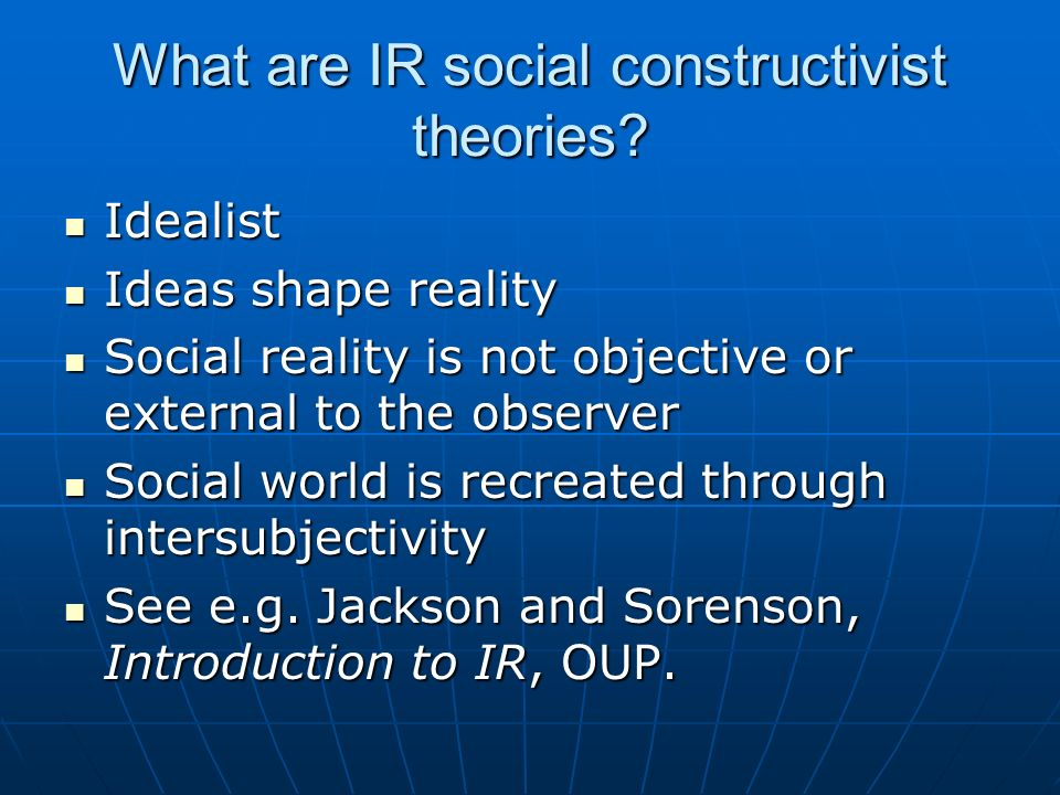 What are IR social constructivist theories