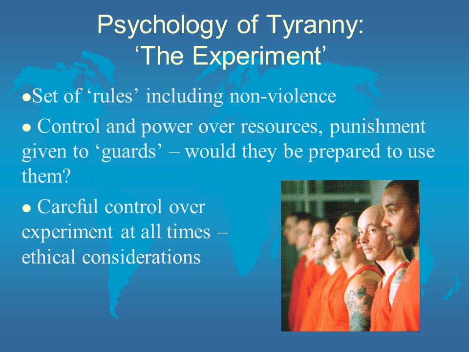 Psychology of Tyranny: 'The Experiment'