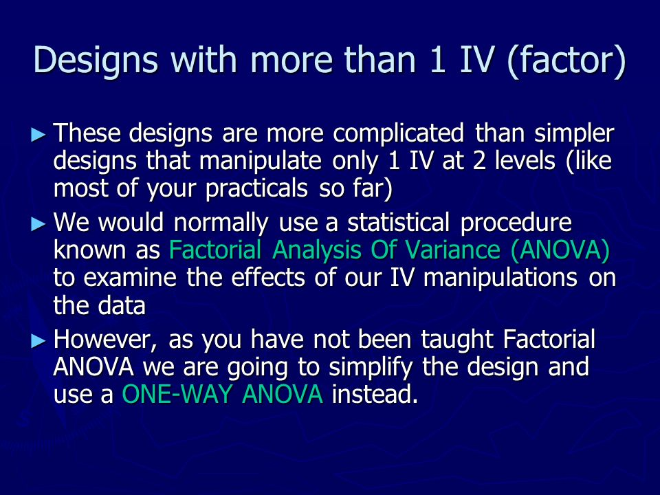 Designs with more than 1 IV (factor)