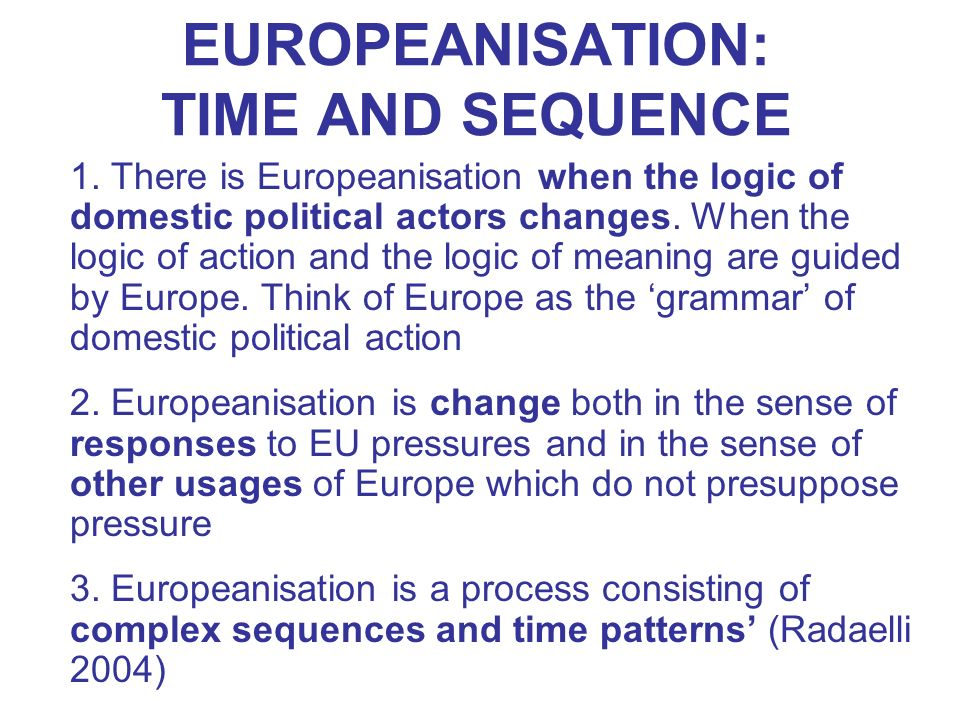 EUROPEANISATION: TIME AND SEQUENCE